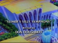 Slimers Silly Symphony title.jpg